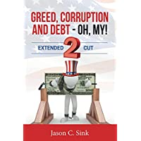 Greed, Corruption & Debt 2: Extended Cut