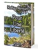 Pour Une Liberté (French Edition)