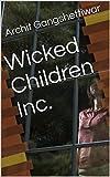 #10: Wicked Children Inc.