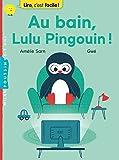 Au bain, Lulu Pingouin ! / Amélie Sarn | Sarn, Amélie (1970-....). Auteur