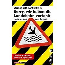 »Sorry, wir haben die Landebahn verfehlt«: Kurioses aus dem Cockpit - die Jumbo-Ausgabe mit 50 neuen Sprüchen