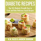 Diabetic Recipes: Top 365 Diabetic-Friendly Easy to Cook and Bake Delicious Snack Recipes (English Edition)