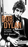 Bob Dylan à la croisée des chemins. Like a Rolling
