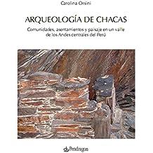 Arqueología de Chacas: Comunidades, asentamientos y paisaje en un valle de los Andes centrales