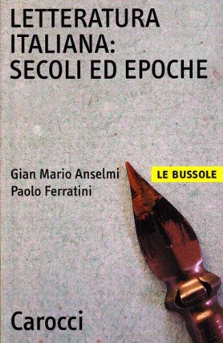 Letteratura italiana. Secoli ed epoche