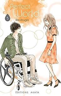 Perfect World, tome 5 par Aruga