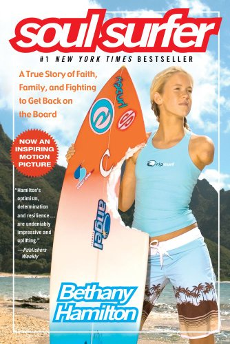 Soul Surfer: A True Story of Faith, Family, and Fighting to Get Back on the Board por Bethany Hamilton