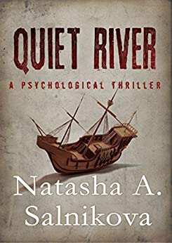 Quiet River (a psychological thriller) by [Salnikova, Natasha A.]