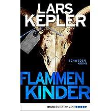Flammenkinder: Kriminalroman (Joona Linna 3) (German Edition)
