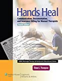 Hands Heal: Communication, Documentation, and Insurance Billing for Manual Therapists (Lww Massage Therapy and Bodywork Educational)