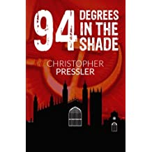 94 Degrees in the Shade: A Diary of Lies