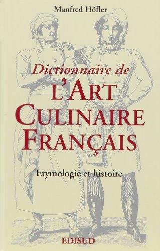 Dictionnaire de l'Art culinaire français : Etymologie et histoire