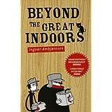 Beyond The Great Indoors by Ingvar Ambjornsen (2005-02-01)