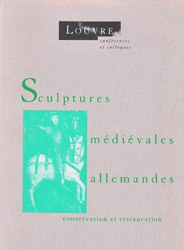 Sculptures médiévales allemandes: Conservation et restauration (Louvre. Conférences et colloques) par Suduiraut S.