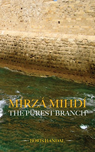 Mírzá Mihdí: The Purest Branch por Boris Handal