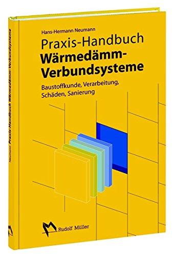Praxis-HB Wärmedämm-Verbundsysteme: Baustoffkunde, Verarbeitung, Schäden, Sanierung