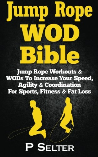 jump-rope-wod-bible-jump-rope-workouts-wods-to-increase-your-speed-agility-coordination-for-sports-f