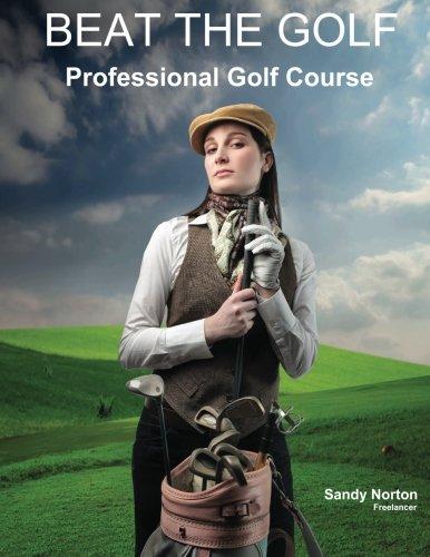 Beat The Golf: Professional Golf Course por Sandy Norton