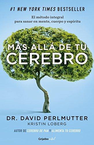 Más allá de tu cerebro (Colección Vital): El método integral para sanar...