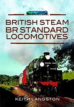 British Steam - BR Standard Locomotives by [Langston, Keith]