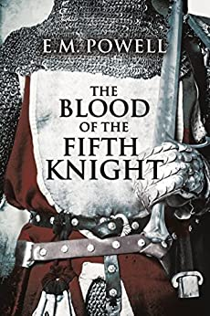 The Blood of the Fifth Knight (The Fifth Knight Series Book 2) by [Powell, E.M.]