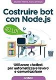 Costruire bot con Node.js. Utilizzare chatbot per automatizzare lavoro e comunicazione