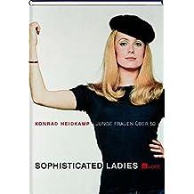 Sophisticated Ladies: Junge Frauen über 50