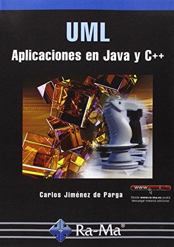 UML. Aplicaciones En Java Y C++ por Carlos Jiménez de Parga