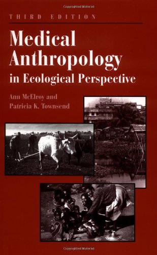 Medical Anthropology In Ecological Perspective: Third Edition