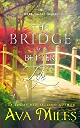 The Bridge To A Better Life (Dare Valley) (Volume 8) by Ava Miles (2015-05-08)