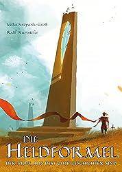 Die Heldformel: Der Stoff, aus dem gute Geschichten sind (Edition Drachenfliege)
