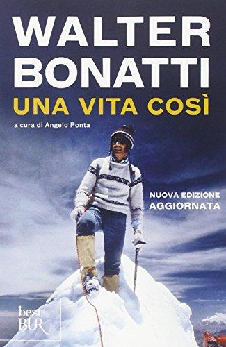 Una vita così (Best BUR) por Walter Bonatti