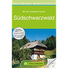 Wanderführer Südschwarzwald: Die 40 schönsten Touren zum Wandern rund um Freiburg, Titisee, Villingen und den Feldberg, mit Wanderkarte und GPS-Daten zum Download