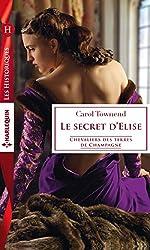 Le secret d'Elise (Chevaliers des terres de Champagne t. 3)
