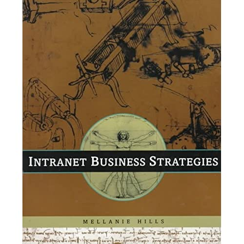 [(INTRANET Business Strategies)] [By (author) Mellanie Hills] published on (October, 1996)