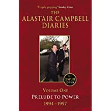 Diaries Volume One: Prelude to Power: 1 (The Alastair Campbell Diaries)
