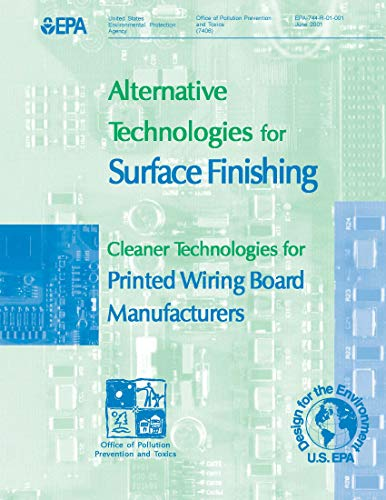 Alternative Technologies for Surface Finishing Cleaner Technologies for Printed Wiring Board Manufacturers (English Edition) Wiring Board