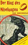 DAS RHEINGOLD (Der Ring des Nibelungen 1). Opernkrimi mit Original-Libretto