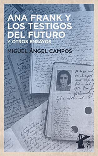 Ana Frank y los testigos del futuro: y otros ensayos por Miguel Campos