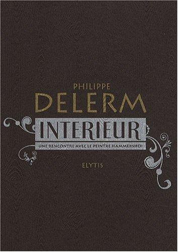 Intérieur : Une rencontre avec le peintre Hammershoi par Philippe Delerm