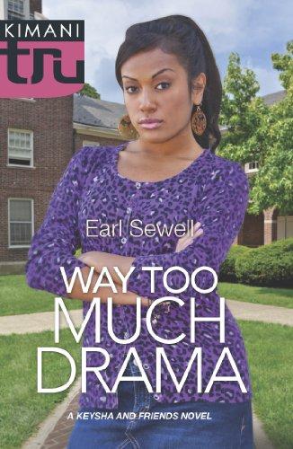 Way Too Much Drama (Mills & Boon Kimani Tru) (A Keysha and Friends Novel, Book 3) (English Edition)