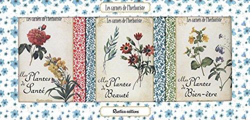 Les carnets de l'herboriste : Coffret en 3 volumes : Mes plantes de santé ; Mes plantes de beauté ; Mes plantes de bien-être