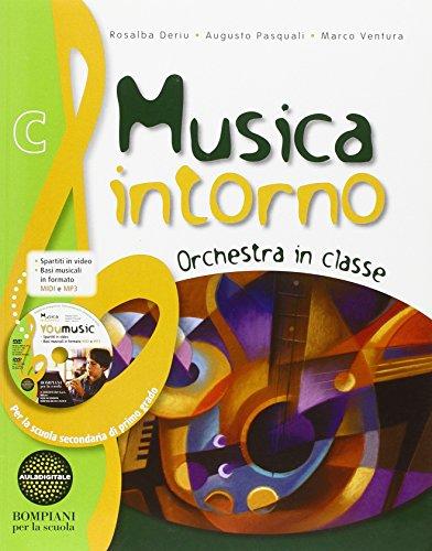 Musica intorno. Tomo C: Orchestra in classe. Per la Scuola media