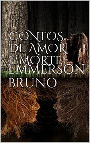 CONTOS DE AMOR E MORTE (Portuguese Edition) por EMMERSON BRUNO
