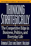 Thinking Strategically – The Competetive Edge in Business Politics & Everyday Reissue (Paper) (Norton Paperback)