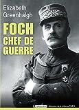 Foch, chef de guerre (BIOGRAPHIES)
