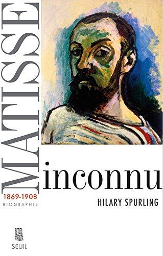 Matisse 1869-1908 par Hilary Spurling