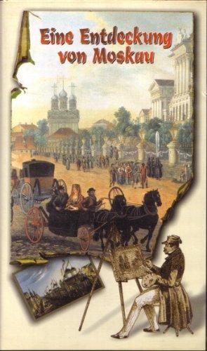 Preisvergleich Produktbild Eine Entdeckung von Moskau (Herausgeber: Museum für Geschichte der Stadt Moskau)