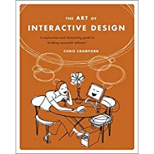 The Art of Interactive Design: From Concept to Reality: A Euphonious and Illuminating Guide to Building Successful Software