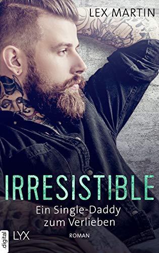 Irresistible - Ein Single-Daddy zum Verlieben (Shameless 2) - Martin Single